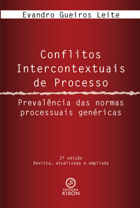 Conflitos Intercontextuais de Processo - Prevalência Das Normas Processuais Genéricas - 2ª Ed. 2014 - Leite,Evandro Gueiros   Hoshan.org