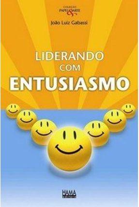 Liderando Com Entusiasmo - Gabassi,João Luiz | Tagrny.org