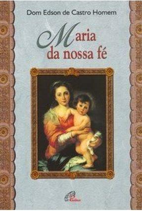 Maria da Nossa Fé - Col. Arte e Mensagem - Homem,Edson de Castro | Hoshan.org