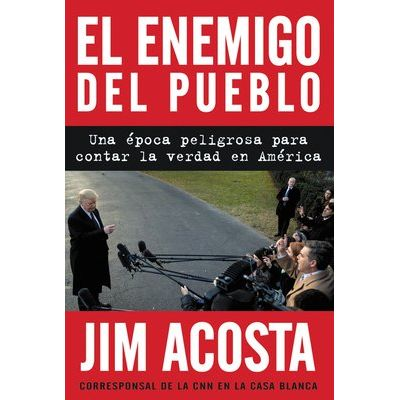 The Enemy Of The People \ El Enemigo Del Pueblo (Span Ed) - Una Época Peligrosa Para Contar La Verdad En América