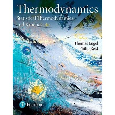 Physical Chemistry - Thermodynamics, Statistical Thermodynamics, And Kinetics