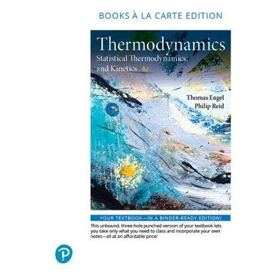 Physical Chemistry - Thermodynamics, Statistical Thermodynamics, And Kinetics, Books A La Carte Edition