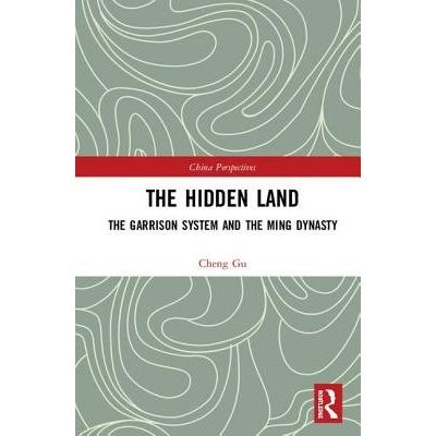 The Hidden Land - The Garrison System And The Ming Dynasty