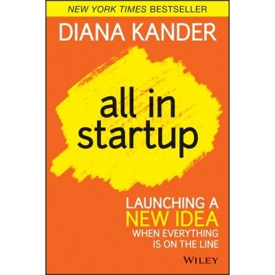 All In Startup - Launching a New Idea When Everything Is on the Line