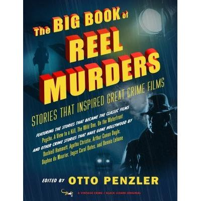 The Big Book Of Reel Murders - Stories That Inspired Great Crime Films