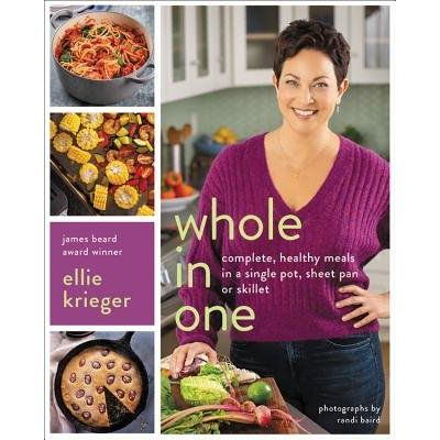 Whole In One - Complete, Healthy Meals In A Single Pot, Sheet Pan, Or Skillet