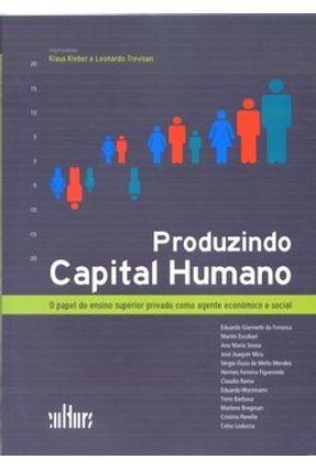 Produzindo Capital Humano - O Papel do Ensino Superior Privado Como Agente Econômico e Social - Vários   Hoshan.org