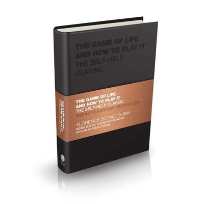The Game Of Life And How To Play It - The Self-Help Classic