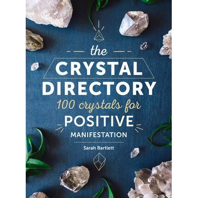 The Crystal Directory - 100 Crystals For Positive Manifestation