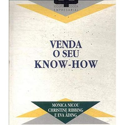 Venda o Seu Know-how - Sociopsicologia Empresarial