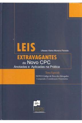 Leis Extravagentes do Novo CPC - Anotadas e Aplicadas na Prática - Peixoto,Ulisses Vieira Moreira   Tagrny.org