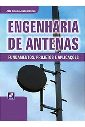 Engenharia de Antenas - Fundamentos, Projetos e Aplicações - Ribeiro,José Antônio Justino | Hoshan.org