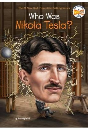 Who Was Nikola Tesla? - Gigliotti, Jim Hq, Who | Tagrny.org