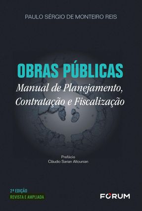 Obras Públicas - Manual De Planejamento, Contratação E Fiscalização - Paulo Sérgio De Monteiro Reis pdf epub