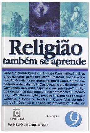 Religião Também Se Aprende - 9 - Libardi,Pe. Helio | Tagrny.org