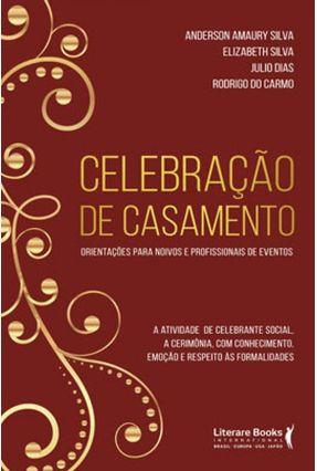 Celebração De Casamento - Silva,Elizabeth Silva,Anderson Amaury Carmo,Julio Dias E Rodrigo Do Carmo,Rodrigo Do   Tagrny.org
