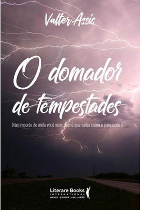 O Domador De Tempestades - Assis,Valter   Nisrs.org
