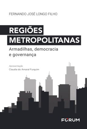 Regiões Metropolitanas - Armadilhas, Democracia E Governança - Longo Filho,Fernando José pdf epub