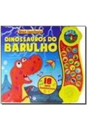 Dinossauros do Barulho - 18 Sons Fantásticos - Col. Sons Incríveis - Ciranda Cultural | Tagrny.org
