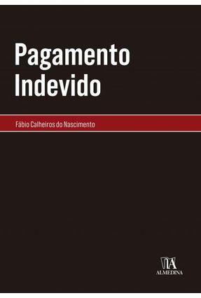 Pagamento Indevido - Nascimento,Fábio Calheiros Do | Tagrny.org
