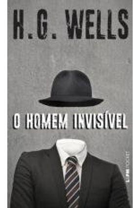 O Homem Invisível - Pocket - Wells,H. G. | Tagrny.org
