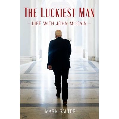 The Luckiest Man - Life With John McCain