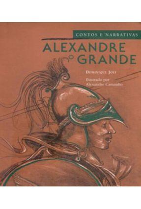 Contos e Narrativas - Alexandre o Grande - Joly,Dominique pdf epub