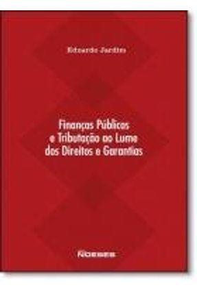 Finanças Públicas e Tributação ao Lume Dos Direitos e Garantias - Jardim,Eduardo Marcial Ferreira | Hoshan.org