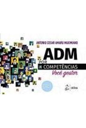 Adm Por Competências - Você Gestor - Maximiano,Antonio Cesar Amaru   Nisrs.org