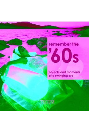 Do You Remember the 1960s?: Objects And Moments of a Dynamic Era - Masso,Patricia | Nisrs.org
