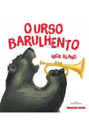 O Urso Barulhento - Bland,Nick Bland,Nick | Hoshan.org