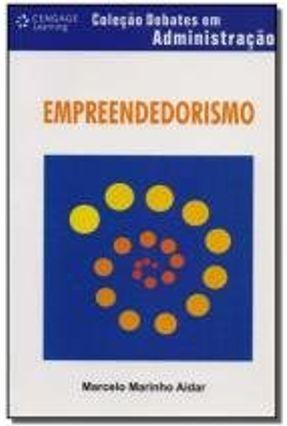 Empreendedorismo - Col. Debates em Administração - Aidar,Marcelo Marinho. | Hoshan.org
