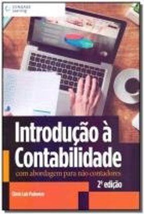 Introdução À Contabilidade Com Abordagem Para Não Contadores - 2ª Ed. 2015 - Padoveze,Clóvis Luís | Tagrny.org