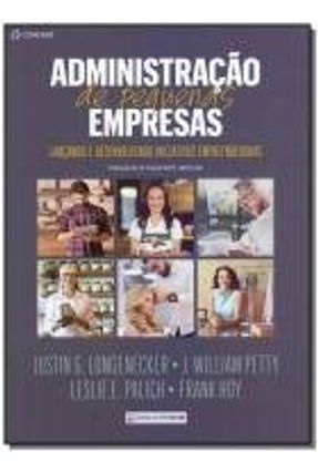 Administração De Pequenas Empresas - Lançando E Desenvolvendo Iniciativas Empreendedoras - Longenecker,Justin G. Petty,J. William Palich,Leslie E. Hoy,Frank   Hoshan.org