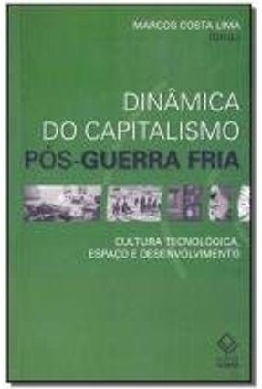 Dinâmica do Capitalismo Pós-guerra Fria - Lima,Marcos Costa | Tagrny.org