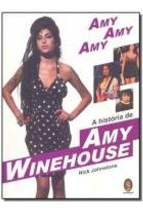 A História de Amy Winehouse - Johnstone,Nick | Hoshan.org