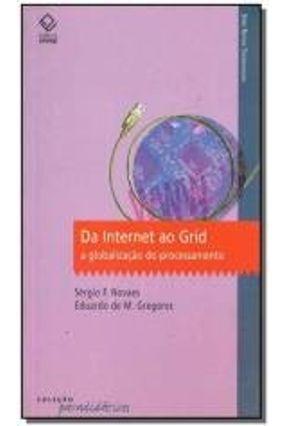 Da Internet Ao Grid - A Globalização do Processamento - Novaes,Sérgio F. | Nisrs.org