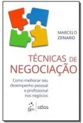 Técnicas de Negociação - Como Melhorar Seu Desempenho Pessoal e Profissional Nos Negócios - Zenaro,Marcelo | Hoshan.org