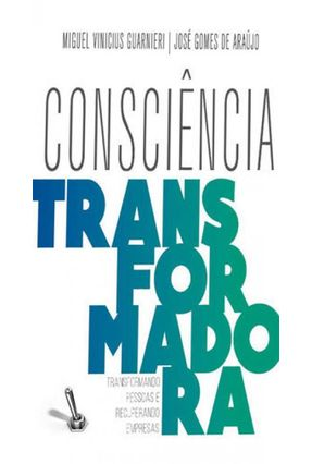 Consciência Transformadora - Araújo,José Gomes De Guarnieri,Vinícius   Tagrny.org