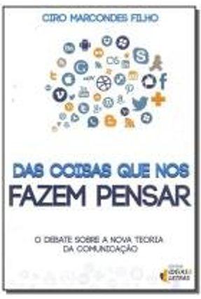 Das Coisas Que Não Fazem Pensar - o Debate Sobre A Nova Teoria da Comunicação - Marcondes Filho,Ciro pdf epub