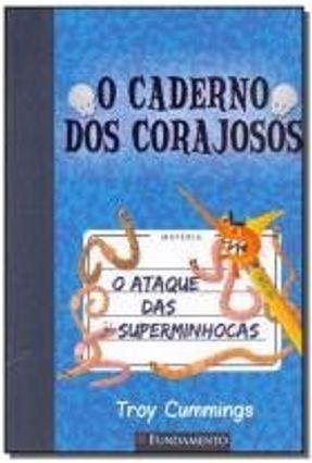 O Caderno Dos Corajosos 2 - o Ataque Das Superminhocas - Cummings,Troy pdf epub
