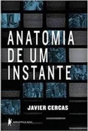 Anatomia de Um Instante - Cercas,Javier | Hoshan.org