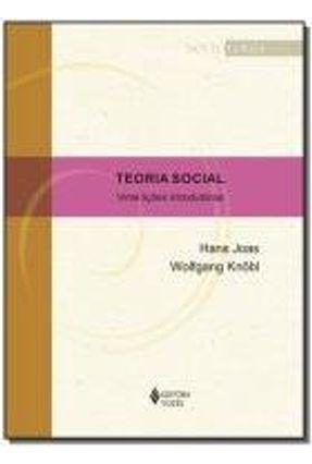 Teoria Social - Vinte Lições Introdutórias - Joas,Hans Knöbl,Wolfgang   Tagrny.org
