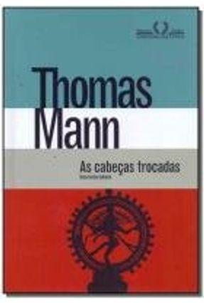 As Cabeças Trocadas - Mann,Thomas | Hoshan.org