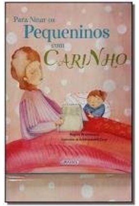 Para Ninar Os Pequeninos Com Carinho - Drummond,Regina pdf epub