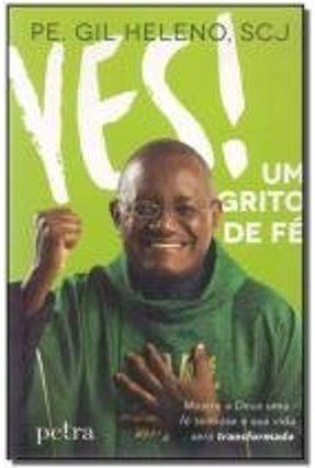Yes! Um Grito de Fé - Heleno,Gilberto   Nisrs.org