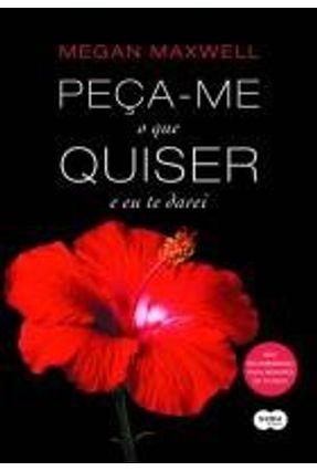Peça-Me o Que Quiser e Eu Te Darei - Megan Maxwell Megan Maxwell | Tagrny.org
