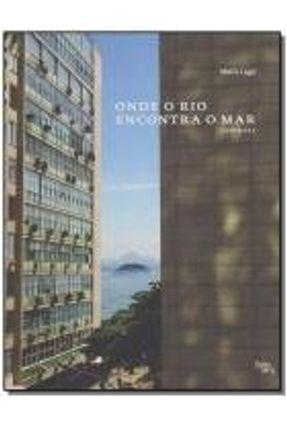 Onde o Rio Encontra o Mar - City & Sea - Edição Bilíngue - Lago,Maria   Hoshan.org