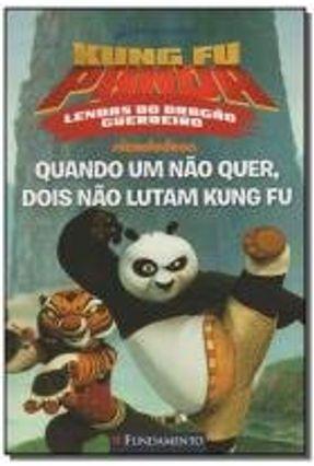 Kung Fu Panda - Quando Um Não Quer, Dois Não Lutam Kung Fu - West,Tracey | Hoshan.org
