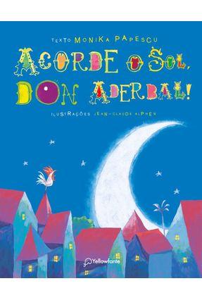 Acorde O Sol, Don Aderbal! - Papescu,Monika | Tagrny.org